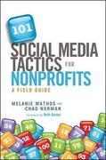 Melanie Mathos;Chad, Norman: 101 Social Media Tactics for Nonprofits