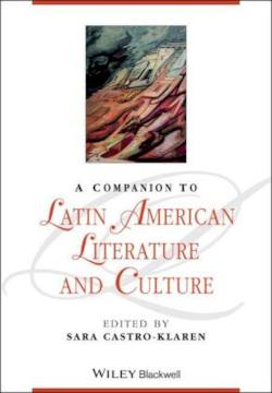 A Companion to Latin American Literature and Culture (Blackwell Companions to Literature and Culture)