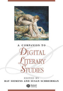 A Companion to Digital Literary Studies (Blackwell Companions to Literature and Culture)