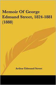 Memoir Of George Edmund Street, 1824-1881 (1888) - Arthur Edmund Street