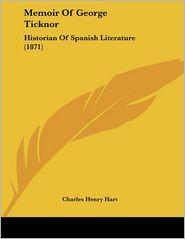 Memoir Of George Ticknor - Charles Henry Hart