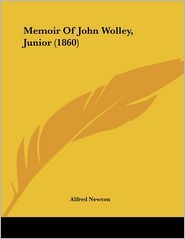 Memoir of John Wolley, Junior (1860)