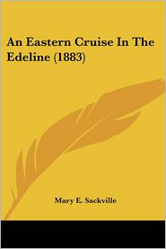 An Eastern Cruise In The Edeline (1883) - Mary E. Sackville