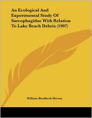 An Ecological And Experimental Study Of Sarcophagidae With Relation To Lake Beach Debris (1907) - William Brodbeck Herms
