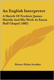 An English Interpreter - Horace Elisha Scudder