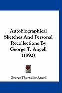 Autobiographical Sketches and Personal Recollections by George T. Angell (1892)