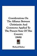 Considerations on the Alliance Between Christianity and Commerce Applied to the Present State of This Country (1806)