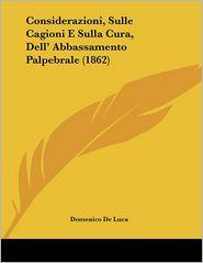 Considerazioni, Sulle Cagioni E Sulla Cura, Dell' Abbassamento Palpebrale (1862) - Domenico De Luca