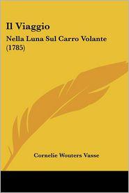 Il Viaggio - Cornelie Wouters Vasse