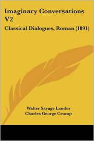 Imaginary Conversations V2 - Walter Savage Landor