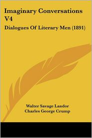 Imaginary Conversations V4 - Walter Savage Landor