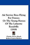 Air Service Boys Flying for France: Or the Young Heroes of the Lafayette Escadrille (1919)