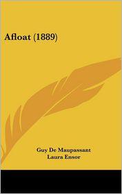 Afloat (1889) - Guy De Maupassant, Riou (Illustrator), Laura Ensor (Translator)