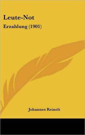 Leute-Not - Johannes Reinelt