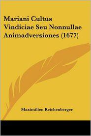 Mariani Cultus Vindiciae Seu Nonnullae Animadversiones (1677) - Maximilien Reichenberger