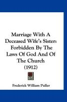 Marriage with a Deceased Wife's Sister: Forbidden by the Laws of God and of the Church (1912)