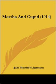 Martha And Cupid (1914) - Julie Mathilde Lippmann