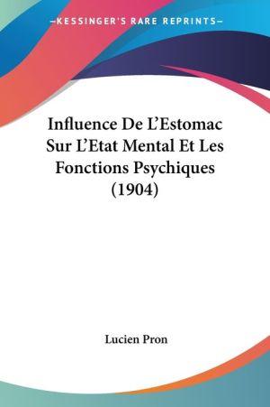 Influence De L'Estomac Sur L'Etat Mental Et Les Fonctions Psychiques (1904) - Lucien Pron