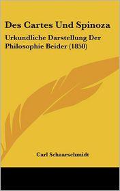Des Cartes Und Spinoza - Carl Schaarschmidt