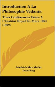 Introduction A La Philosophie Vedanta - Friedrich Maximilian Muller, Leon Sorg