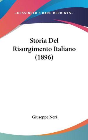 Storia Del Risorgimento Italiano (1896) - Giuseppe Neri
