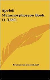 Apvleii Metamorphoseon Book 11 (1869) - Franciscus Eyssenhardt