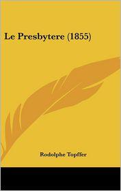 Le Presbytere (1855) - Rodolphe Topffer