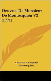 Oeuvres De Monsieur De Montesquieu V2 (1771) - Charles De Secondat Montesquieu