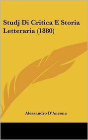 Studj Di Critica E Storia Letteraria (1880) - Alessandro D'Ancona