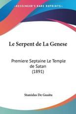 Le Serpent de La Genese - Stanislas De Guaita