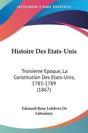 Histoire Des Etats-Unis - Edouard Rene Lefebvre De Laboulaye