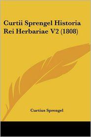 Curtii Sprengel Historia Rei Herbariae V2 (1808) - Curtius Sprengel