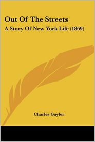 Out Of The Streets - Charles Gayler