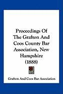 Proceedings of the Grafton and Coos County Bar Association, New Hampshire (1888)