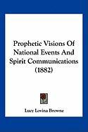 Prophetic Visions of National Events and Spirit Communications (1882)