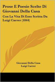 Prose E Poesie Scelte Di Giovanni Della Casa - Giovanni Della Casa