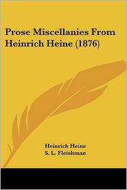 Prose Miscellanies From Heinrich Heine (1876) - Heinrich Heine