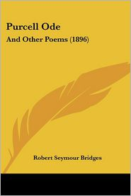 Purcell Ode - Robert Seymour Bridges