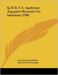 D.B.V.L. Apuleium Aegyptiis Mysteriis Ter Initiatum (1786) - Jeremias Jacob Oberlin