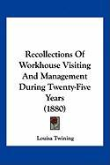 Recollections of Workhouse Visiting and Management During Twenty-Five Years (1880)