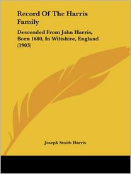 Record Of The Harris Family - Joseph Smith Harris
