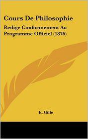 Cours De Philosophie - E. Gille