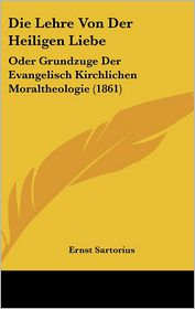 Die Lehre Von Der Heiligen Liebe - Ernst Sartorius