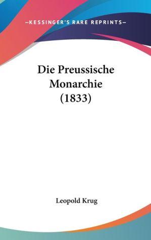 Die Preussische Monarchie (1833) - Leopold Krug