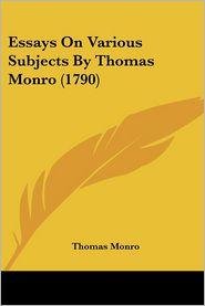 Essays On Various Subjects By Thomas Monro (1790) - Thomas Monro