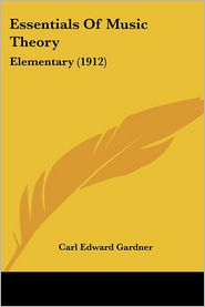 Essentials Of Music Theory - Carl Edward Gardner