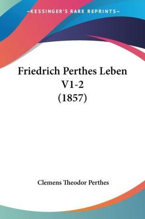 Friedrich Perthes Leben V1-2 (1857) - Clemens Theodor Perthes