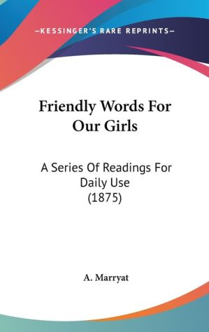 Friendly Words For Our Girls - A. Marryat