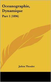 Oceanographie, Dynamique - Julien Thoulet