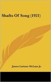 Shafts Of Song (1921) - James Latimer Mclane Jr.